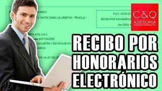 ¿Como emitir un recibo por honorarios electrónico?