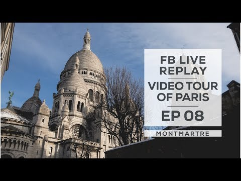 Ep 08 - FB Live Replay: Video Tour of Paris - Snowy Montmart