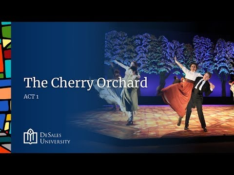The Cherry Orchard: Act 1 DeSales University Theatre