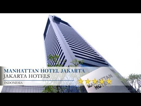 Manhattan Hotel Jakarta - Jakarta Hotels, Indonesia
