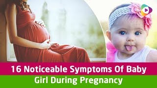 Top 16 Noticeable Symptoms Of Baby Girl During Pregnancy