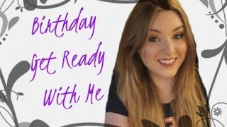 Birthday Get Ready With Me | Eskay Beauty Thumbnail