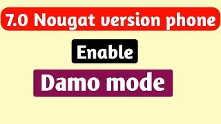 কিভাবে 7.0 Nougat verson ফোনে ডেমো মোড Enable করবেন।