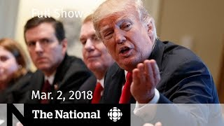 The National for Friday March 2nd, 2018 - Trump on Trade, Brexit, Oscars thumbnail