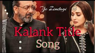 kalank-title-shadow-song-by-ye-zindagi