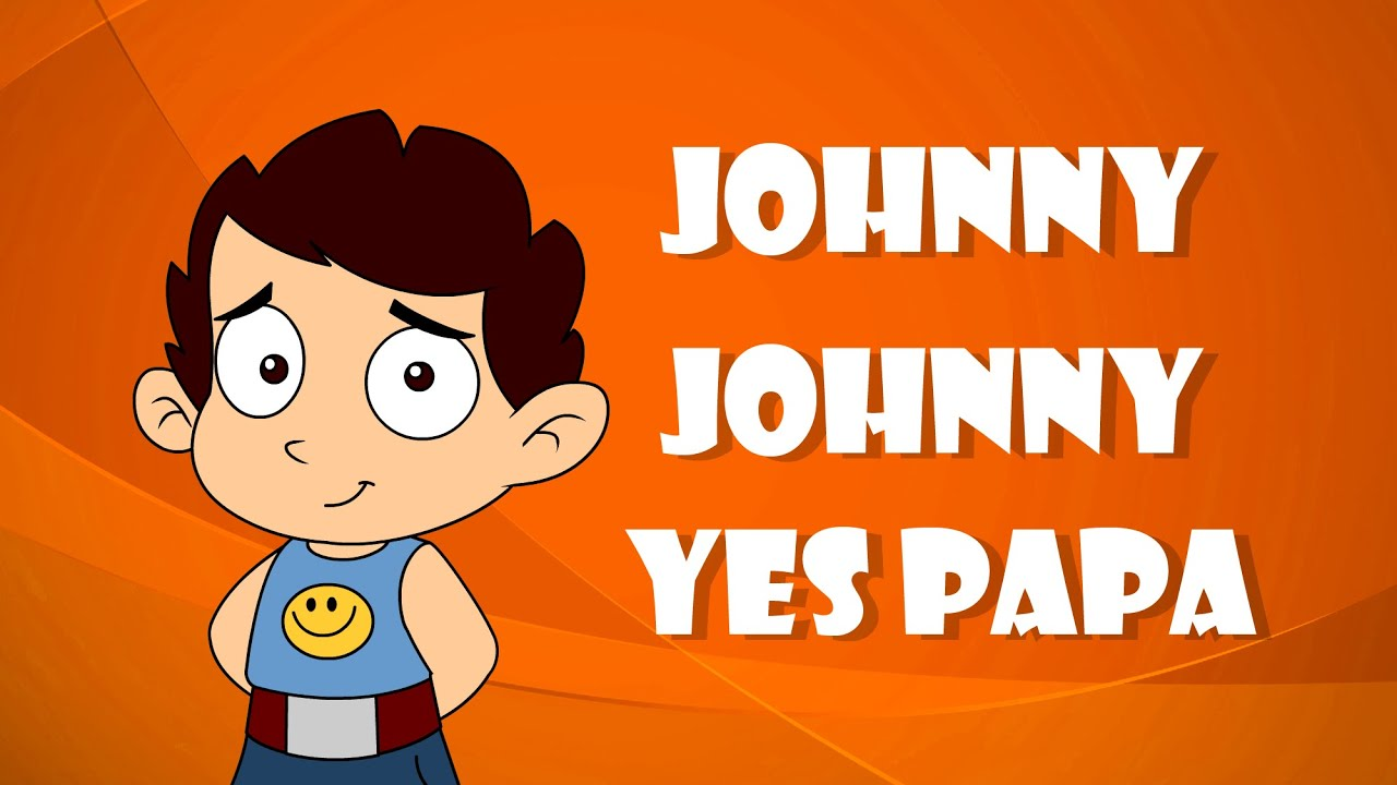 Johnny Johnny Yes Papa - Nursery Rhyme by Laughing Dots ...