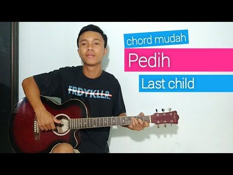 (TUTORIAL GITAR) Pedih - Last Child | Chord Mudah.