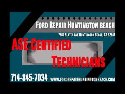 Ford Repair In Huntington Beach - Ford ASE Mechanics