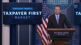 5 24 17 trumps taxpayer first buget   briefing with mick mulvaney