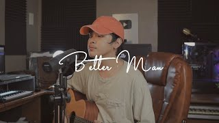 Better Man (cover by Arthur Miguel)