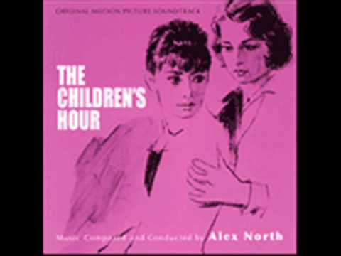 The Children's Hour. Música: Alex North