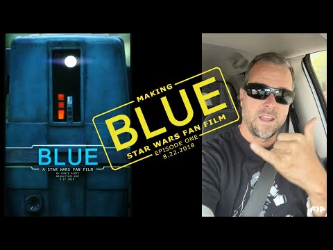 Making BLUE Ep.01: Star Wars Short Film