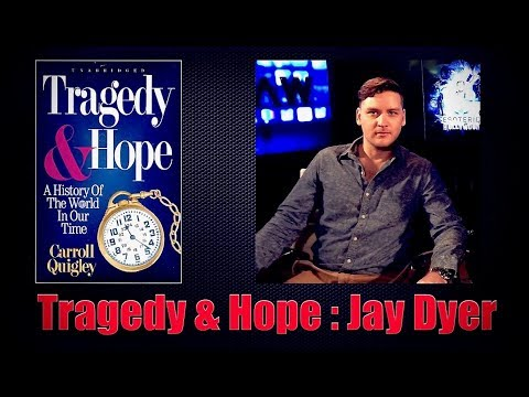 Jay Dyer on Tragedy & Hope 1: Bankster Revolutions (Half)