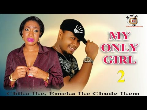 My Only Girl 2      - Nigerian Nollywood  Movie