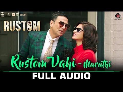 Rustom Vahi (Marathi) - Full Audio   Rustom   Akshay Kumar & Ileana D'cruz   Jasraj Joshi