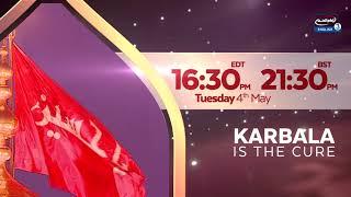 PROMO: Karbala is the Cure – Tuesday 4th May at 9:30PM LDN