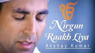 Akshay Kumar - Nirgun Raakh Liya
