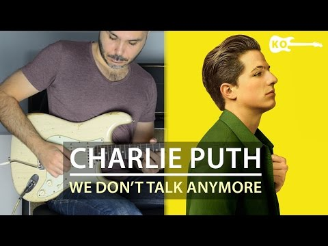 Charlie Puth feat. Selena Gomez - We Don't Talk Anymore - Electric Guitar Cover by Kfir Ochaion