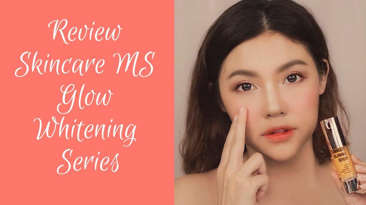 Review Ms Glow Skincare Lokal Untuk Mencerahkan Wajah Dan Bikin Glowing Youtube