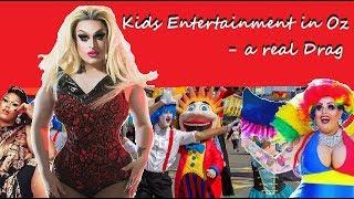 Australian Kid's Entertainment ... A Real Drag?!