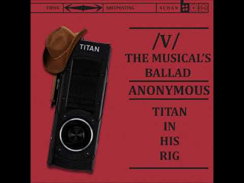 12 Titan In His Rig - Platform Wars - /v/ the Musical V