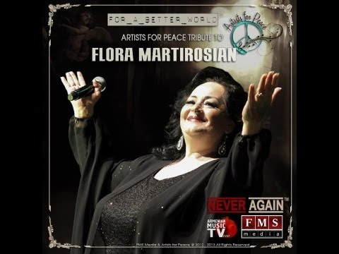 For a Better World - Tribute to Flora Martirosian - Artists for Peace & FMS Media Tribute