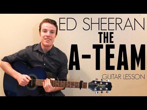 Ed Sheeran - The A-Team | Guitar Lesson & Lyrics