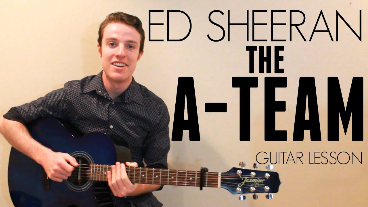 Ed Sheeran The A Team Guitar Lesson Lyrics Youtube