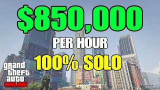 GTA ONLINE $850,000 PER HOUR 100% SOLO