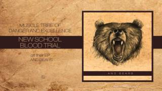 Muscle Tribe of Danger and Excellence - New School Blood Trial