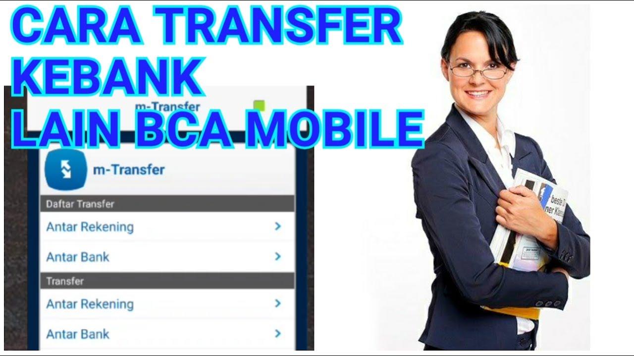 CARA TRANSFER UANG LEWAT BCA MOBILE KE BANK LAIN - YouTube