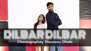 DILBAR DILBAR | Satyamev Jayate | Dance Choreography Shantanu Dhole