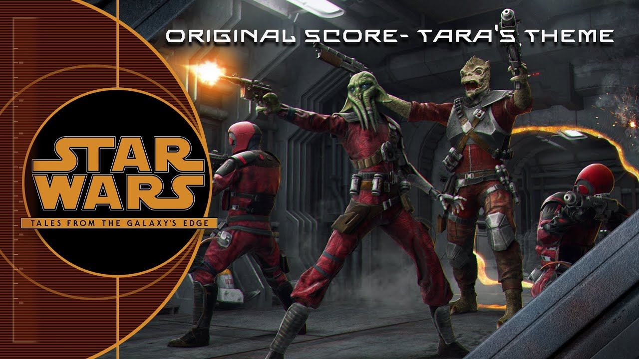 Tara S Theme Original Score By Bear Mccreary Star Wars Tales From The Galaxy S Edge Youtube