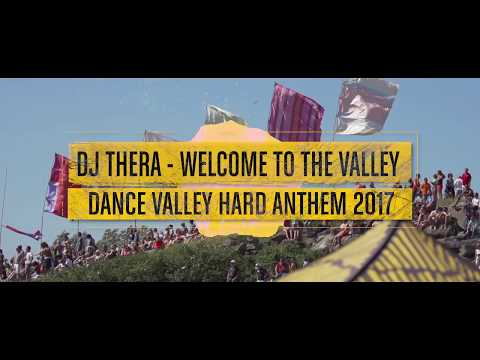 DJ Thera - Welcome To The Valley (Dance Valley 2017 hard anthem)