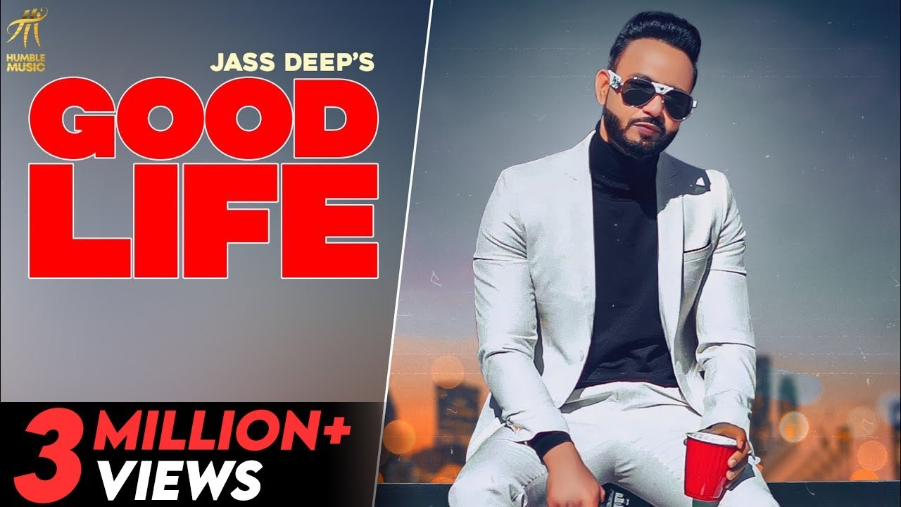 Download Good Life (Full Video) | Jass Deep | New Punjabi Songs 2021 | Humble Music |