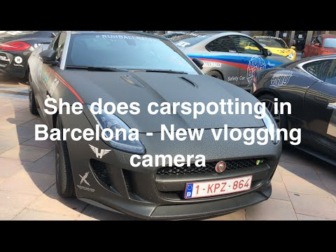 VLOG: She does carspotting in Barcelona - New vlogging camera