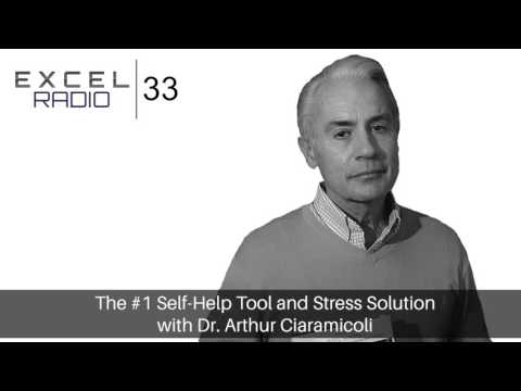Episode 33: The #1 Self-Help Tool and Stress Solution with Dr. Arthur Ciaramicoli