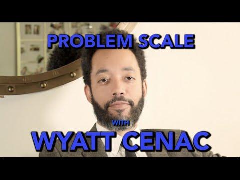 'Problem Scale' With Wyatt Cenac