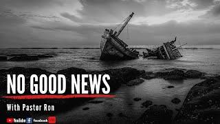 No Good News