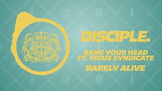 Barely Alive - Bang Your Head Ft. Virus Syndicate