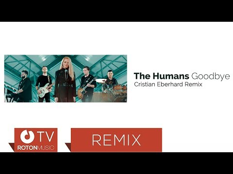 The Humans - Goodbye (Cristian Eberhard Remix)