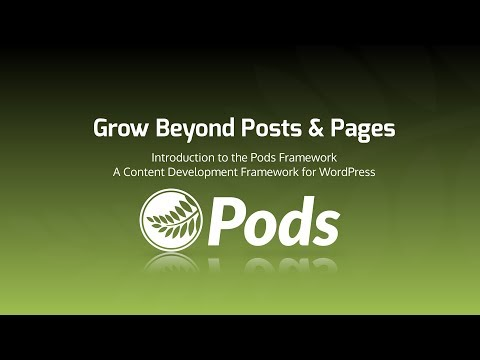 Grow Beyond Posts & Pages: Introduction to the Pods Framework
