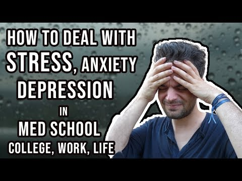 How to deal with Stress, Anxiety, Depression | Medical school, College, Work | Manage Med school