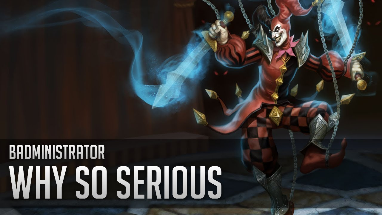 badministrator why so serious shaco tribute youtube