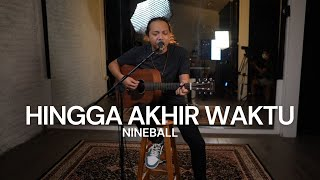 FELIX IRWAN | NINEBALL - HINGGA AKHIR WAKTU
