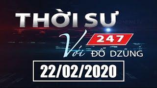 Thời Sự 247 Với Đỗ Dzũng   22/02/2020   SETTV  www.setchannel.tv