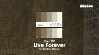 Data MC - Live Forever (DJ Friction Remix)