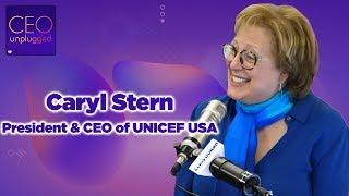 Caryl Stern of UNICEF USA | CEO Unplugged