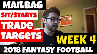 Week 4 - Mailbag: Top Trade Targets, Sit/Starts & Andrew Luck? | 2018 Fantasy Football