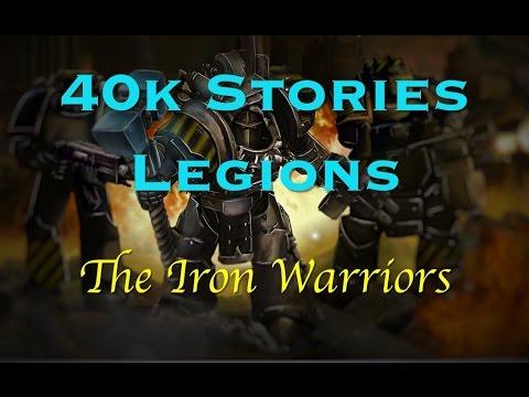 40k Stories - Legions: The Iron Warriors